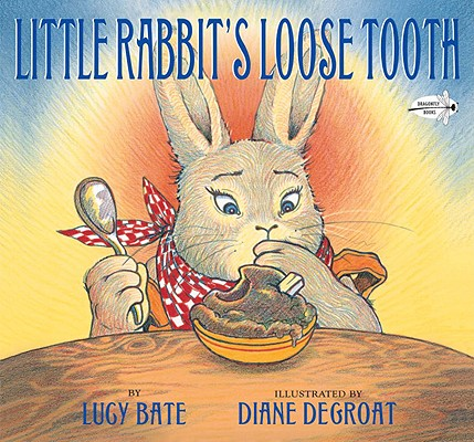 Little Rabbit's Loose Tooth By Bate, Lucy